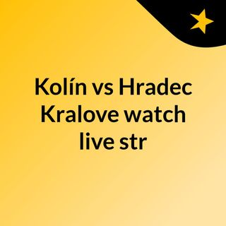 Kolín vs Hradec Kralove watch live str