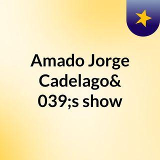 Amado Jorge Cadelago's show