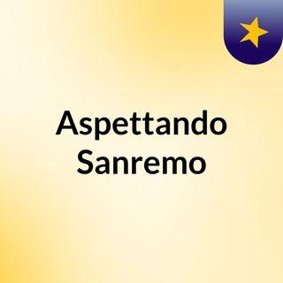 Aspettando Sanremo