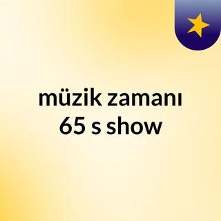 Episode 2 - müzik zamanı 65's show