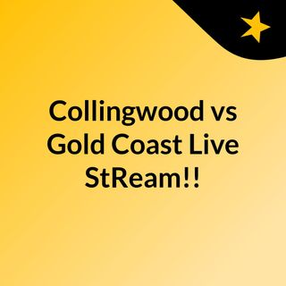 Collingwood vs Gold Coast Live'StReam!!