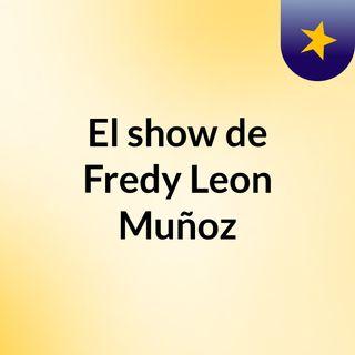 El show de Fredy Leon Muñoz