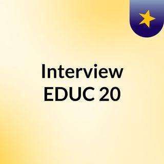 Interview EDUC 20 Recording (draft)