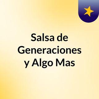 Salsa de Generaciones y Algo Mas
