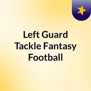 Left Guard Tackle Fantasy Football