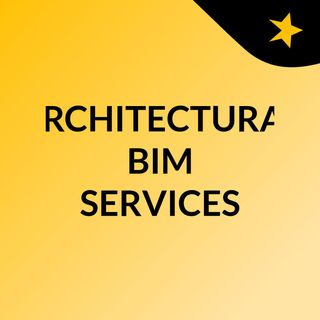What are the Architectural BIM Modelling Services?