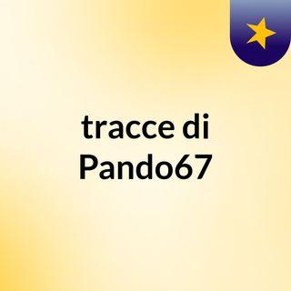 tracce di Pando67