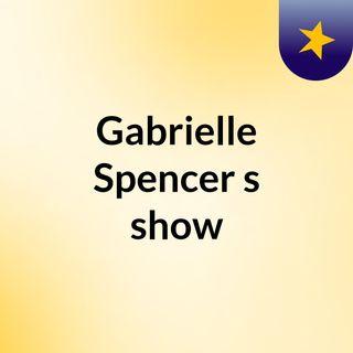 Gabrielle Spencer's show