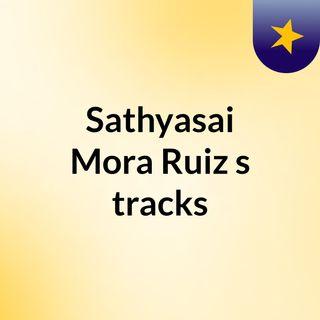 Sathyasai Mora Ruiz's tracks