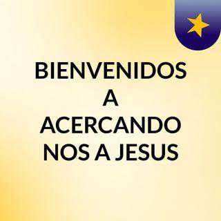 BIENVENIDOS A ACERCANDO NOS A JESUS - POR MISERICORDIA  PROVERBIOS 1-33