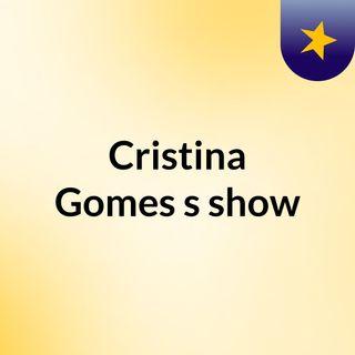 Cristina Gomes's show