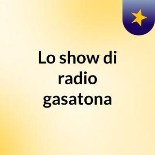 Lo show di radio gasatona