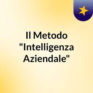 Il metodo Intelligenza Aziendale