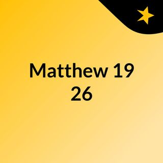 Matthew 19: 26