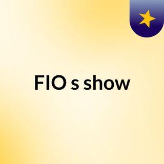 FIO's show
