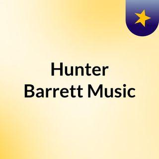 Hunter Barrett Music