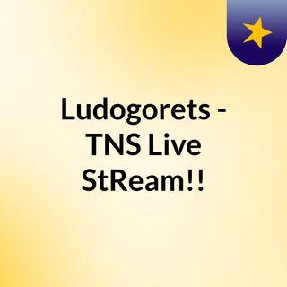 Ludogorets - TNS Live'StReam!!