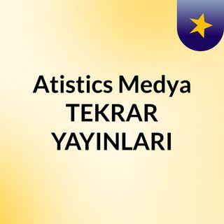 Atistics Medya TEKRAR YAYINLARI