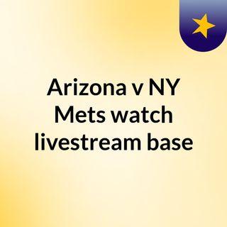 Arizona v NY Mets watch livestream base