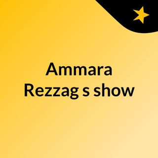 Ammara Rezzag's show