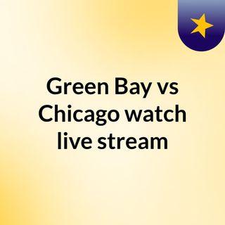 Green Bay vs Chicago watch live stream
