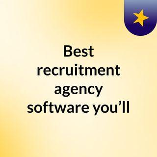 Best recruitment agency software you'll