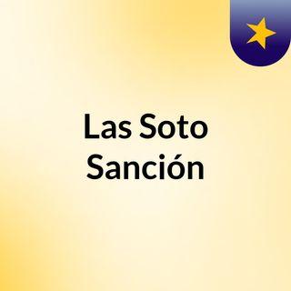 Las Soto sanción