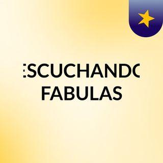 ESCUCHANDO FABULAS