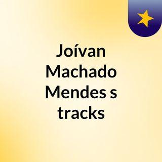 Joívan Machado Mendes's tracks