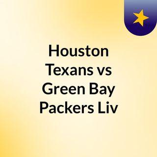 Houston Texans vs Green Bay Packers Liv