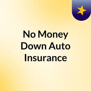 No Money Down Full Coverage Auto Insurance