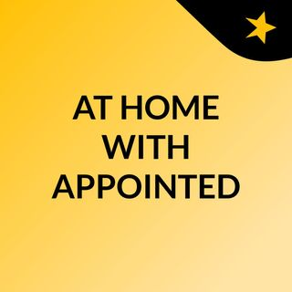 AT HOME WITH APPOINTED