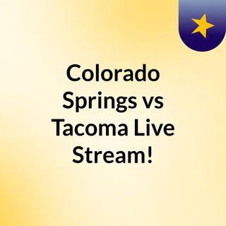 Colorado Springs vs Tacoma Live'Stream!