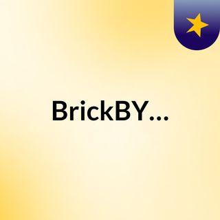 Episode 10 - BrickBY…