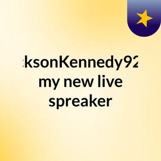 JacksonKennedy9226 my new live spreaker