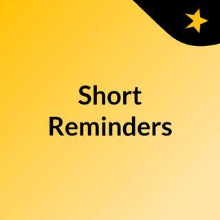 Short Reminders