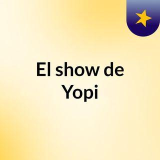 El show de Yopi