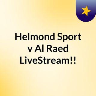 Helmond Sport v Al Raed LiveStream!!