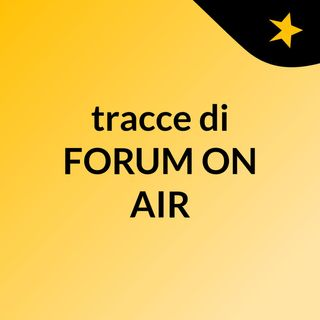 tracce di FORUM ON AIR