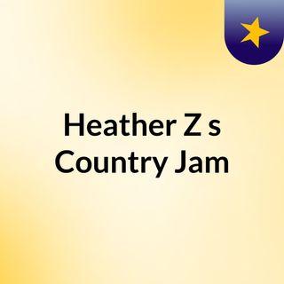 Heather Z's Country Jam