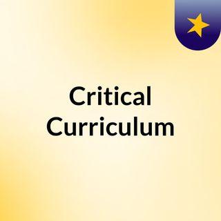 Critical Curriculum Episode 1 - Parental Supervision Advised
