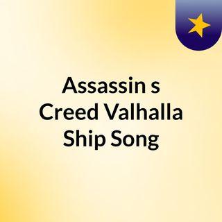 Assassin's Creed Valhalla Ship Song