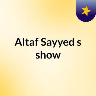 Altaf Sayyed's show