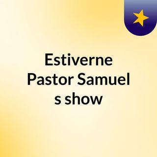 Estiverne Pastor Samuel's show
