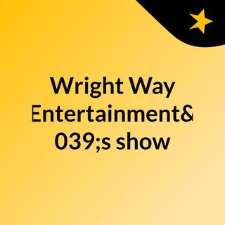 Wright Way Entertainment's show