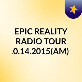 EPIC REALITY RADIO TOUR 10.14.2015(AM)1