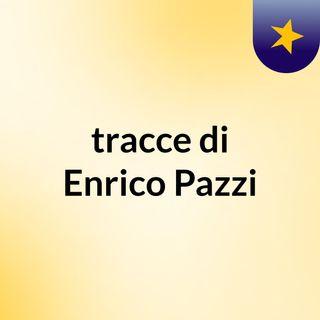 tracce di Enrico Pazzi