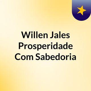 Willen Jales #Prosperidade Com Sabedoria