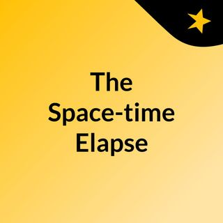 The Space-time Elapse