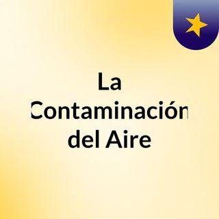 La Contaminación del Aire
